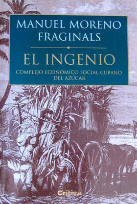 El ingenio, de Manuel Moreno Fraginals